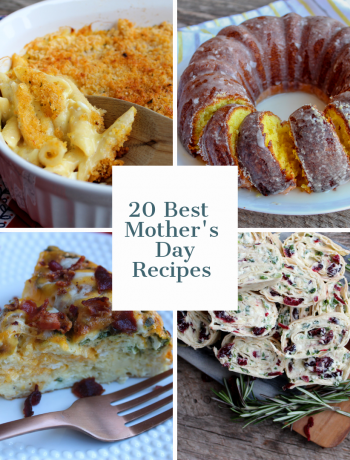 """A photo collage of four photos and a caption in the middle that says """"20 Best Mother's Day Recipes"""" in the middle."""