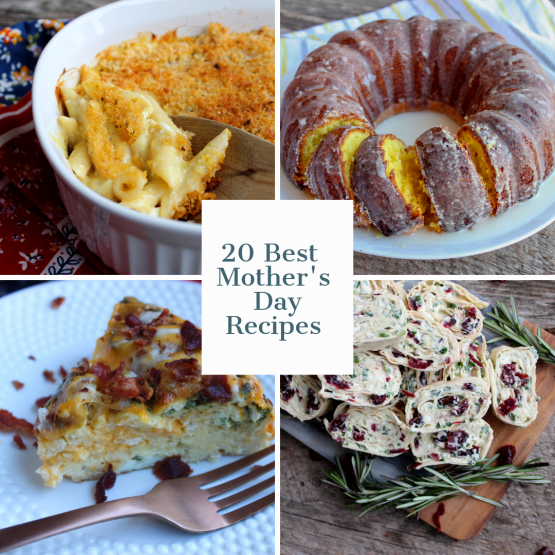 "A photo collage of four photos and a caption in the middle that says ""20 Best Mother's Day Recipes"" in the middle."